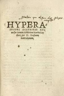 Hyperaspistes : diatribae adversus seruum arbitrium Martini Lutheri