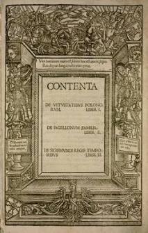 Contenta. De vetustatibus Polonorum. Liber I : De Iagiellonum familia. Liber II. De Sigismundi regis temporibus. Liber III.
