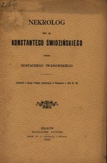 Nekrolog św. p. Konstantego Świdzińskiego / przez Eustachego Iwanowskiego