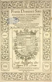 In Epistolam divi Pauli ad Romanos commentarii : eiusdem De natura et gratia libri III cum Apologia contra reverendum episcoporum Catharinum