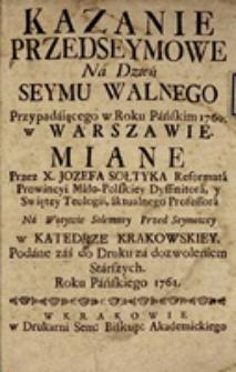 Kazanie przedseymowe Na Dzień Seymu Walnego Przypadającego w Roku Pańskim 1760 w Warszawie miane