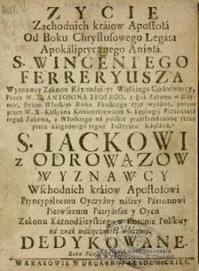 Zycie zachodnich kraiow apostoła, od Boku Chrystusowego legata, Apokaliptycznego Anioła, s. Wincentego Ferreryusza