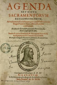 Agenda : sev ritvs sacramentorvm ecclesiasticoruvm, ad vniformem Ecclesiarum per vniueras Prouincias Regni Poloniae vsum, officio Romano conformati