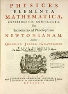 Physices elementa mathematica, experimentis confirmata : Sive introductio ad philosophiam Newtonianam. T. 2