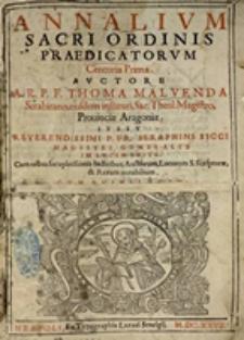 Annalium Sacri Ordinis Praedicatorvm. Centuria prima