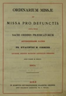 Ordinarium Missae et Missa pro Defunctis juxta ritum Sacri Ordinis Praedicatorum Reverendissimi Patris Fr. Hyacinthi M. Cormier [...] permissu anno Domini M. DCCCCX edita