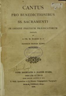 Cantus pro Benedictionibus SS. Sacramenti in Ordine Fratrum Praedicatorum usitati et a Fr. M. Barge OP Provinciae Franciae allumno recollecti