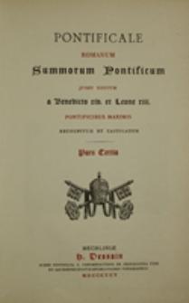 Pontificale romanum: summorum pontificum jussu editum a Benedicto XIV et Leone XIII pontificibus maximis recognitum et castigatum pars tertia
