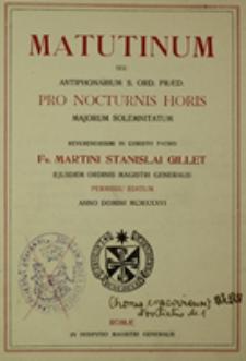 Matutinum seu Antiphonarium S. Ord. Praedicatorum Pro Nocturnis Horis majorum Solemnitatum