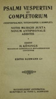 Psalmi vespertini et Completorium (Vesperpsalmen u. Komplet): Notis musicis juxta novum Antiphonale additis