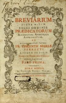 Breviarium juxta ritum Sacri Ordinis Praedicatorum auctoritate Apostolica approbatum et Vincentii Mariae Feretti [...] jussu editum.