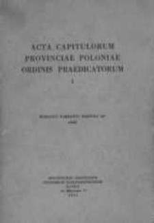 Acta capitulorum Provinciae Poloniae Ordinis Praedicatorum. Vol. 1