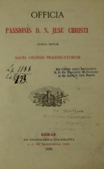 Officia Passionis D. N. Jesu Christi iuxta ritum Sacri Ordinis Praedicatorum