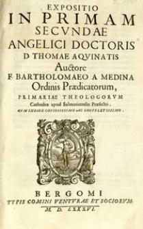 Expositio in Primam Secundae D. Thomae Aquinatis Angelici Doctoris